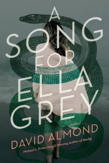 A Song for Ella Grey av David Almond (Innbundet)