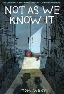 Not as We Know It av Tom Avery (Innbundet)