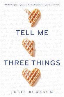 Tell Me Three Things av Julie Buxbaum (Heftet)