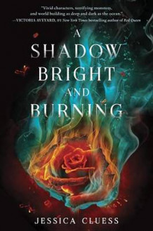 A Shadow Bright and Burning (Kingdom on Fire, Book One) av Jessica Cluess (Innbundet)