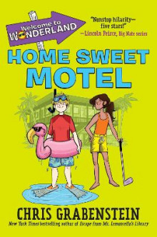 Welcome to Wonderland #1: Home Sweet Motel av Chris Grabenstein (Innbundet)