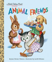 Animal Friends av Jane Werner Watson og Garth Williams (Innbundet)