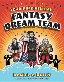 Your Presidential Fantasy Dream Team av Daniel O'Brien (Innbundet)
