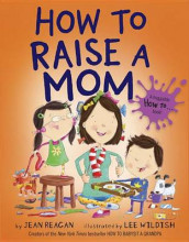 How to Raise a Mom av Jean Reagan (Innbundet)