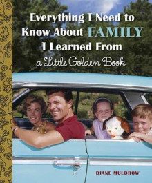 Everything I Need to Know About Family I Learned from a Little Golden Book av Diane Muldrow (Innbundet)