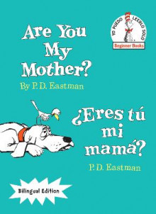 Are You My Mother?/Eres Tu Mi Mama? av P D Eastman (Innbundet)
