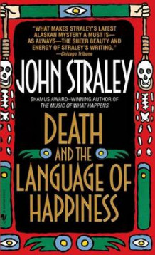 Death and the Language of Happiness av John Straley (Heftet)