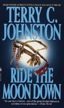 Ride the Moon down av Terry C. Johnston (Heftet)