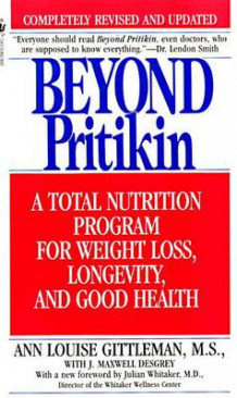 Beyond Pritikin: a Total Nutrition Program for Rapid Weight Loss, Longevity and Good Health av Louise Gittleman (Heftet)