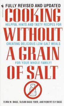 Cooking without a Grain of Salt av Elam W. Bagg, Susan Bagg Todd og Robert Bagg (Heftet)
