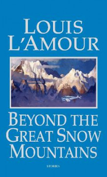 Beyond the Great Snow Mountains av Louis L'Amour (Heftet)