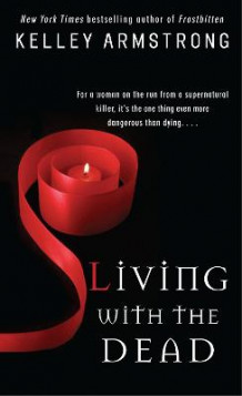 Living with the dead av Kelley Armstrong (Heftet)