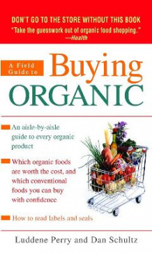 A Field Guide to Buying Organic av Luddene Perry og Dan Schultz (Heftet)