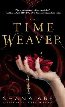 The Time Weaver av Shana Abe (Heftet)
