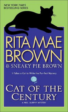 Cat of the Century av Rita Mae Brown og Sneaky Pie Brown (Heftet)