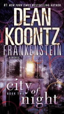 Frankenstein: City of Night av Dean R Koontz og Edward Gorman (Heftet)