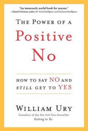 The Power of a Positive No av William L Ury (Innbundet)