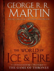 The world of ice & fire av Linda Antonssen, Elio Garcia og George R.R. Martin (Innbundet)