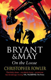 Bryant and May On The Loose av Christopher Fowler (Heftet)