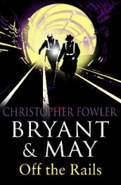 Bryant and May Off the Rails (Bryant and May 8) av Christopher Fowler (Heftet)