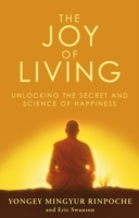 The Joy of Living av Eric Swanson og Yongey Mingyur Rinpoche (Heftet)