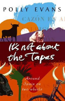 It's Not About the Tapas av Polly Evans (Heftet)