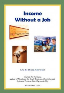 Income Without a Job (Hard Cover) av Michael Jay Anthony og Barbara J Taylor (Innbundet)