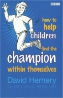 How to Help Children Find the Champion Inside Themselves av David Hemery (Heftet)