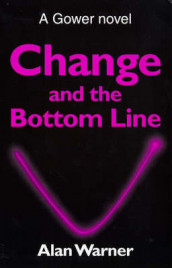 Change and the Bottom Line av Alan Warner (Heftet)