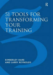 51 Tools for Transforming Your Training av Kimberley Hare og Larry Reynolds (Innbundet)