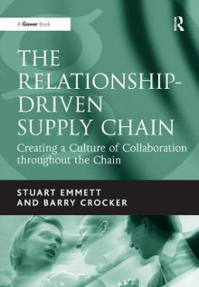 The Relationship-Driven Supply Chain av Stuart Emmett og Barry Crocker (Innbundet)