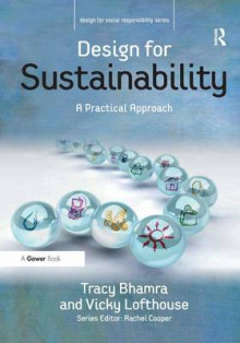 Design for Sustainability av Tracy Bhamra og Vicky Lofthouse (Innbundet)
