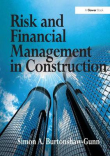 Risk and Financial Management in Construction av Simon A. Burtonshaw-Gunn (Innbundet)
