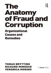 The Anatomy of Fraud and Corruption av Tomas Brytting, Richard Minogue og Veronica Morino (Innbundet)