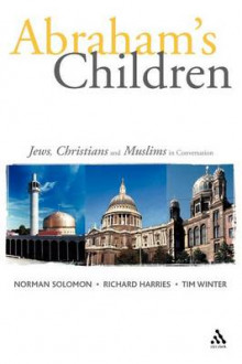 Abraham's Children av Richard Harries, Norman Solomon og Timothy Winter (Heftet)