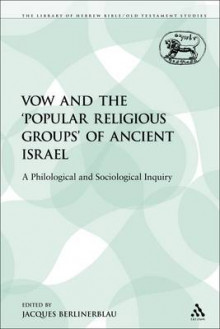 Vow and the 'Popular Religious Groups' of Ancient Israel av Jacques Berlinerblau (Heftet)