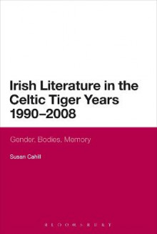 Irish Literature in the Celtic Tiger Years 1990 to 2008 av Susan Cahill (Heftet)