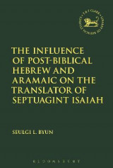 Omslag - The Influence of Post-Biblical Hebrew and Aramaic on the Translator of Septuagint Isaiah