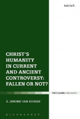 Omslag - Christ's Humanity in Current and Ancient Controversy: Fallen or Not?