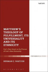 Omslag - Matthew's Theology of Fulfillment, Its Universality and Its Ethnicity