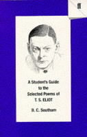 A Student's Guide to the Selected Poems of T.S. Eliot av B. C. Southam (Heftet)