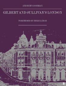 Gilbert and Sullivan's London av Andrew Goodman (Heftet)