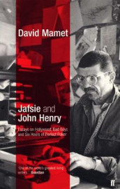 Jafsie and John Henry: Essays av David Mamet (Heftet)