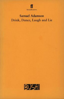 Drink, Dance, Laugh and Lie av Samuel Adamson (Heftet)