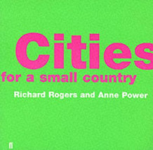 Cities for a Small Country av Richard Rogers og Anne Power (Heftet)