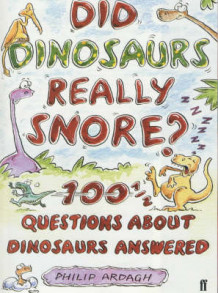 Did Dinosaurs Really Snore? av Philip Ardagh (Heftet)