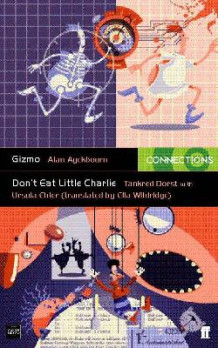 Gizmo: AND Don't Eat Little Charlie av Tankred Dorst, Ursula Ehler og Alan Ayckbourn (Heftet)
