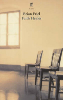 Faith Healer av Brian Friel (Heftet)