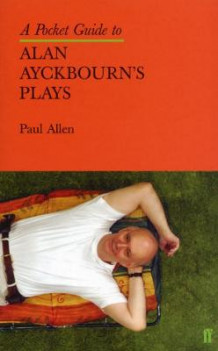 A Pocket Guide to Alan Ayckbourn's Plays av Paul Allen (Heftet)