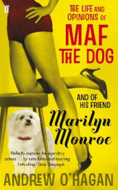 The Life and Opinions of Maf the Dog, and of his friend Marilyn Monroe av Andrew O'Hagan (Heftet)